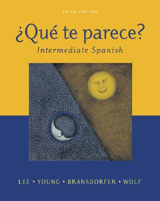 Que Te Parece? Intermediate Spanish - Lee, James F, and Young, Dolly Jesusita, and Bransdorfer, Rodney