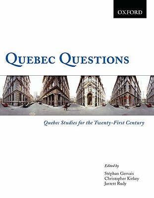 Quebec Questions: Quebec Studies for the Twenty-First Century - Rudy, Jarrett, and Gervais, Stephan, and Kirkey, Christopher, Professor