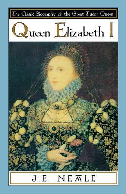 Queen Elizabeth I - Neale, J E