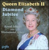 Queen Elizabeth II: Diamond Jubilee - Andrew Crowley (trumpet); Christian Wilson (treble); Christopher Tipping (alto); Iain Simcock (organ);...