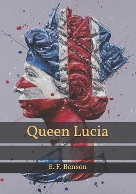 Queen Lucia - Benson, E F