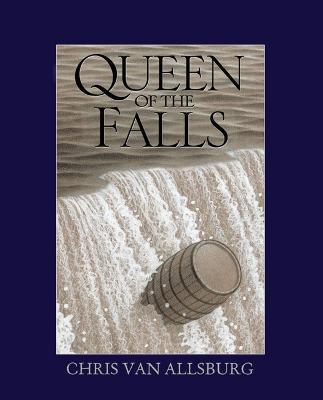 Queen of the Falls - Van Allsburg, Chris