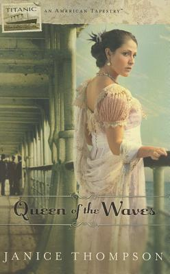 Queen of the Waves - Thompson, Janice, Dr.