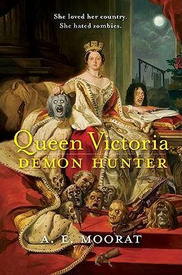 Queen Victoria: Demon Hunter - Moorat, A E