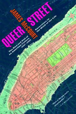Queer Street: Rise and Fall of an American Culture, 1947-1985 - McCourt, James