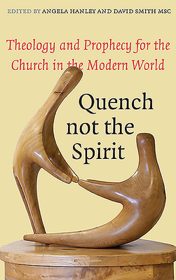 Quench Not the Spirit - Hanley, Angela (Editor), and Smith, David, Dr., Msn, RN (Editor)