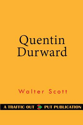Quentin Durward - Scott, Walter, Sir