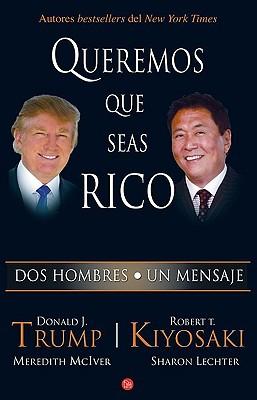 Queremos Que Seas Rico - Trump, Donald J