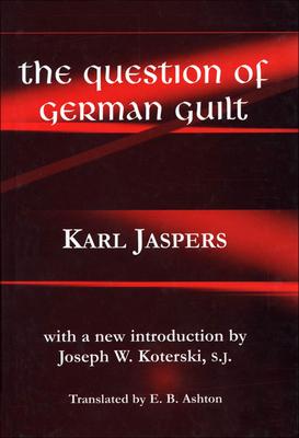Question of German Guilt - Jaspers, Karl, Professor