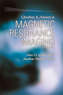 Questions and Answers in Magnetic Resonance Imaging - Elster, Allen D, and Burdette, Jonathan H
