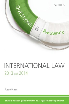 Questions & Answers International Law 2013-2014: Law Revision and Study Guide - Breau, Susan
