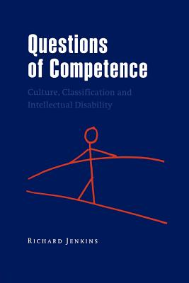 Questions of Competence: Culture, Classification and Intellectual Disability - Jenkins, Richard (Editor)