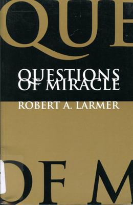 Questions of Miracle - Larner, Robert A, and Larmer, Robert A (Editor)