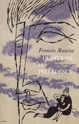 Questions of Precedence - Mauriac, Francois, and Hopkins, Gerard (Translated by)
