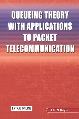 Queueing Theory with Applications to Packet Telecommunication - Daigle, John