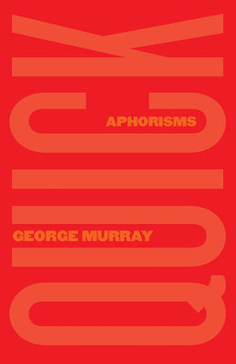 Quick: Aphorisms - Murray, George