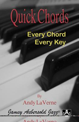 Quick Chords: Every Chord Every Key - Andy Laverne