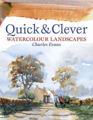 Quick & Clever Watercolor Landscapes - Evans, Charles