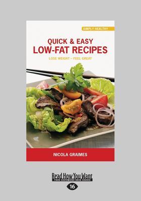 Quick & Easy Low-Fat Recipes - Graimes, Nicola