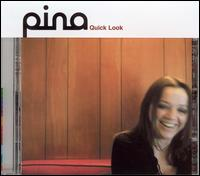 Quick Look - Pina