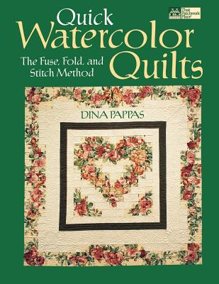 Quick Watercolor Quilts Print on Demand Edition - Pappas, Dina F