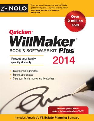 Quicken Willmaker Plus 2014 Edition: Book & Software Kit - Editors of Nolo, and Editors, Nolo