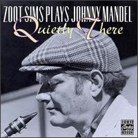 Quietly There: Zoot Sims Plays Johnny Mandel - Zoot Sims