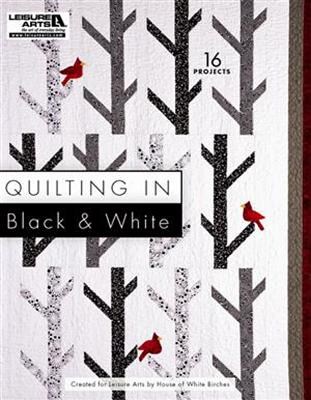 Quilting in Black & White - House of White Birches (Creator)