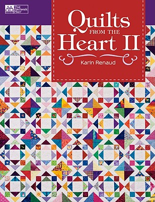 Quilts from the Heart II - Renaud, Karin