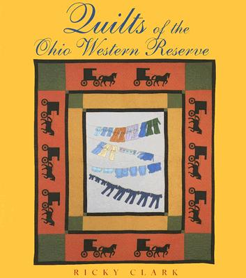 Quilts of the Ohio Western Reserve - Clark, Ricky