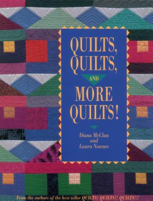 Quilts Quilts and More Quilts! Print on Demand Edition - McClun, Diana, and Nownes, Laura, and Nadel, Harold (Editor)