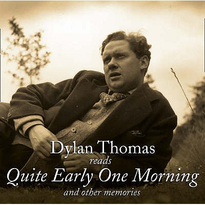 Quite Early One Morning (and Other Memories). by Dylan Thomas - Thomas, Dylan