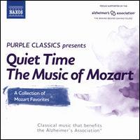 Quite Time: The Music of Mozart - Capella Istropolitana; Concentus Hungaricus; Eder Quartet; Ensemble Villa Musica; German Wind Soloists;...