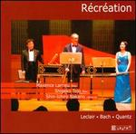 R?cr?ation: Leclair, Bach, Quantz