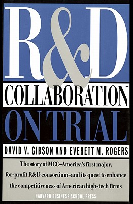 R&d Collaboration on Trial - Gibson, David V, and Rogers, Everett M, Dr.
