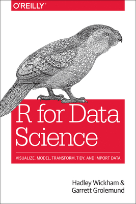 R for Data Science - Grolemund, Garrett, and Wickham, Hadley