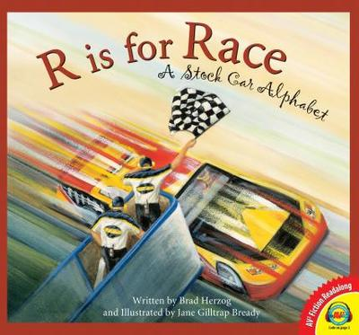 R Is for Race: A Stock Car Alphabet - Herzog, Brad