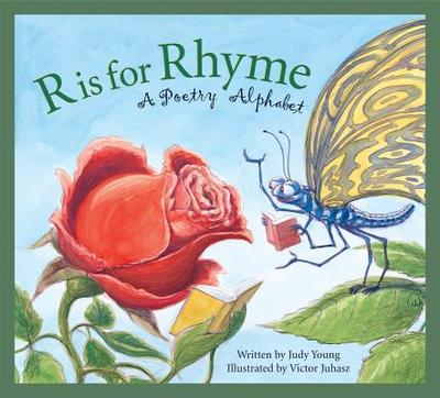 R Is for Rhyme: A Poetry Alphabet - Young, Judy
