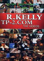 R. Kelly: Tp-2.com - The Videos - Bille Woodruff; Christopher Erskin; F. Gary Gray; Little X; R. Kelly