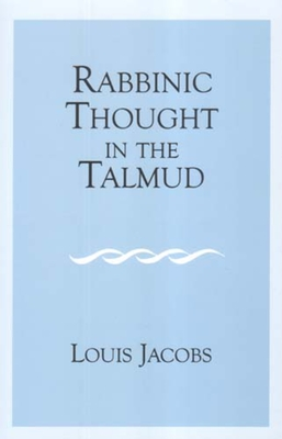 Rabbinic Thought in the Talmud - Jacobs, Louis