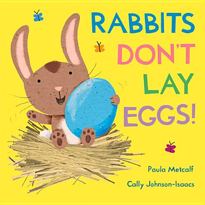Rabbits Don't Lay Eggs! - Metcalf, Paula