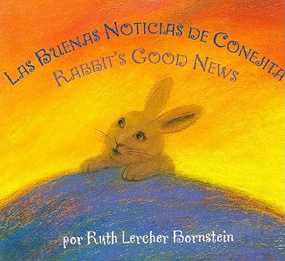 Rabbit's Good News/la Buena Noticia De Conejita - Bornstein, Ruth