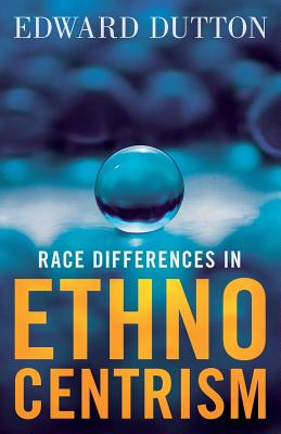 Race Differences in Ethnocentrism - Dutton, Edward