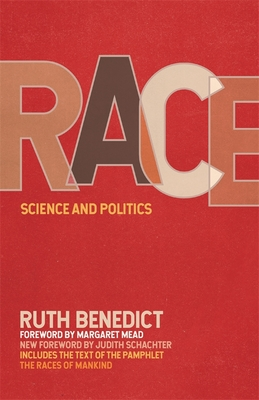 Race: Science and Politics - Benedict, Ruth, and Schachter, Judith (Foreword by)