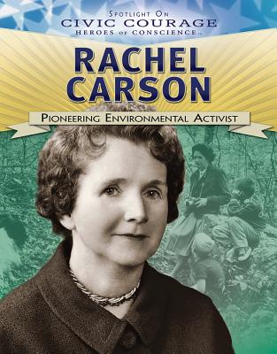Rachel Carson: Pioneering Environmental Activist - Heitkamp, Kristina Lyn