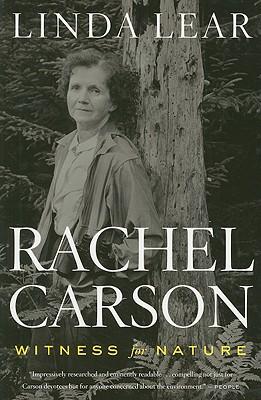 Rachel Carson: Witness for Nature - Lear, Linda