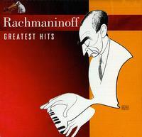 Rachmaninoff: Greatest Hits - Alexander Brailowsky (piano); Alexis Weissenberg (piano); Anna Moffo (soprano); Byron Janis (piano); Kathryn Stott (piano);...