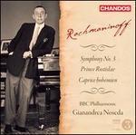Rachmaninoff: Symphony No. 3; Prince Rostislav; Caprice Bohémien