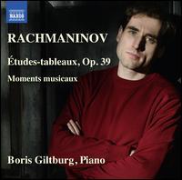 Rachmaninov: Études-tableaux, Op. 39; Moments musicaux - Boris Giltburg (piano)