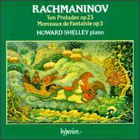 Rachmaninov: Ten Preludes; Morceaux de Fantaisie - Howard Shelley (piano)
